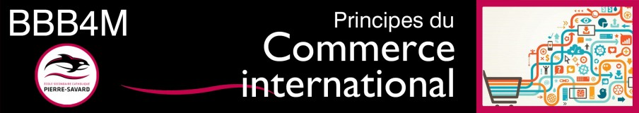 BBB4M Principes du commerce international